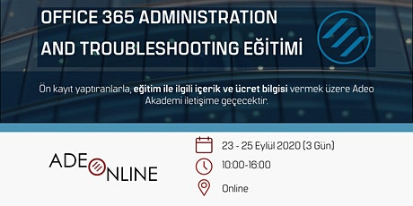 OFFICE 365 ADMINISTRATION AND TROUBLESHOOTING EĞİTİMİ tickets