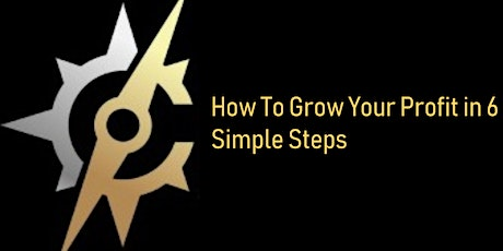 How To Grow Your Profit In 6 Simple Steps tickets