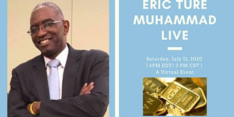 "Eric Ture Muhammad Live - ""Gold: a Simple WealthBuilding System"" tickets"