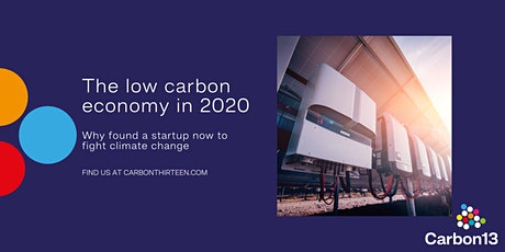 The low carbon economy in 2020: Why found a startup now tickets