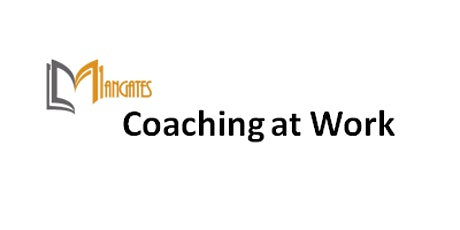 Coaching at Work 1 Day Training in Halifax tickets