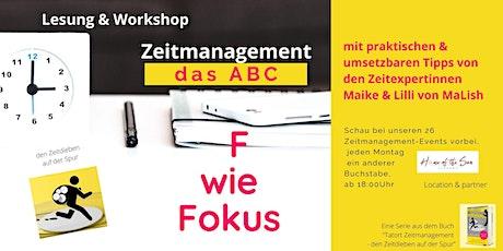 Zeitmanagement - ABC: heute F wie Fokus Tickets