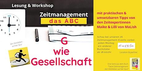 Zeitmanagement - ABC: heute G wie Gesellschaft Tickets