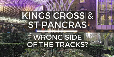 Kings Cross & St Pancras: Wrong Side of the Tracks? -  Virtual Walking Tour tickets