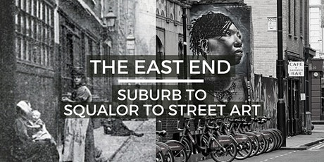 The East End: Surburb to Squalor to Street Art -  Virtual Walking Tour tickets