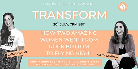 EMpowerME Events - Transform with Emma Quinn and Kelly Tamplin tickets
