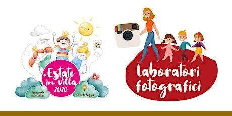 Laboratorio fotografico - Estate in Villa 2020 - 11-14 anni biglietti