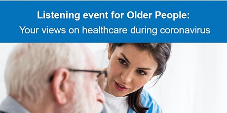 Listening event for Older People: Your views on healthcare during Covid-19 tickets