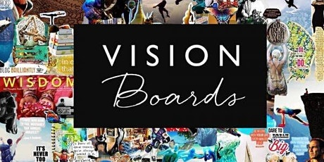 Create the life you love, love and love - Vision Board Workshop tickets