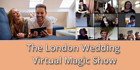 The London Wedding Virtual Magic Show - UK tickets