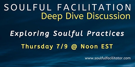 Soulful Facilitation Deep Dive: Exploring Soulful Practices tickets