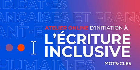 Atelier online d'initiation à l'écriture inclusive ! billets