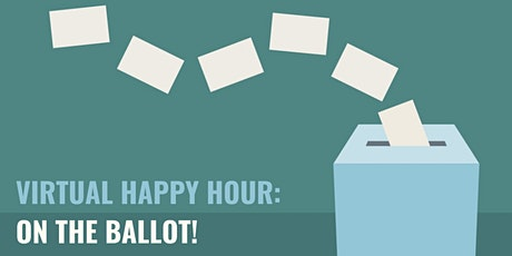 DWBC July Virtual Happy Hour - Ballot Measures! tickets