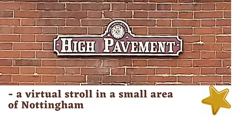 High Pavement - a virtual stroll in a small area of Nottingham tickets