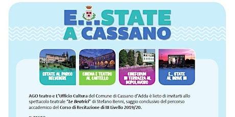"""E...state a Cassano.  Spettacolo 'Le Beatrici"""" Ago Teatro biglietti"""