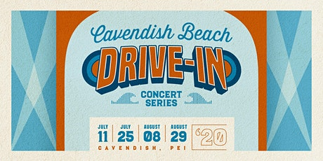 Cavendish Beach Drive-in Concert Series tickets