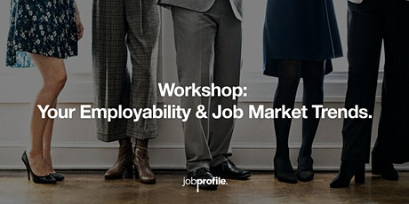 Your Employability & Job Market Trends. tickets