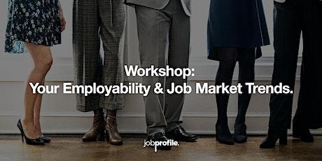 Your Employability & Job Market Trends. tickets
