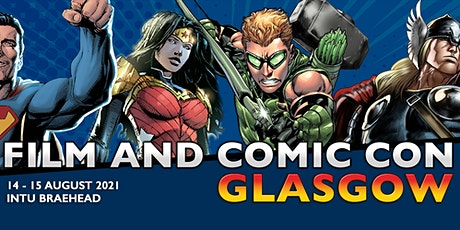Film & Comic Con Glasgow 2021 (Postponed from 2020) tickets