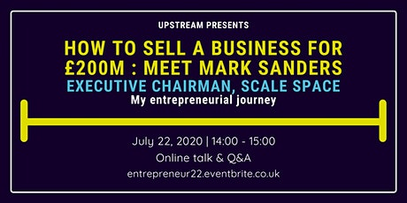 How to sell a business for £200m: Meet Mark Sanders -Exec Chair, Scalespace tickets