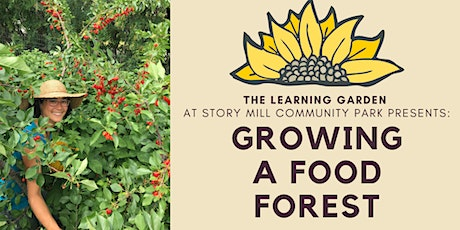 """Summer Workshop Series: """"Growing a Food Forest"""" tickets"""