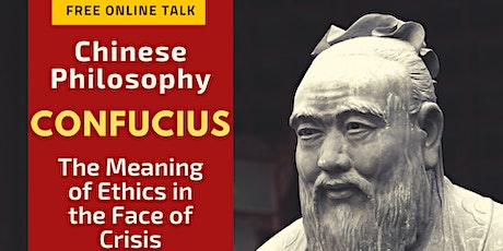Confucius - The Meaning of Ethics in the Face of Crisis tickets