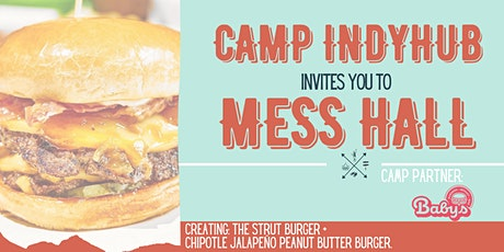 Camp IndyHub's Mess Hall   Baby's Tickets