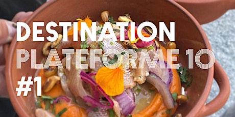 DESTINATION PLATEFORME 10 - Semaine 1 - Escale 1 billets