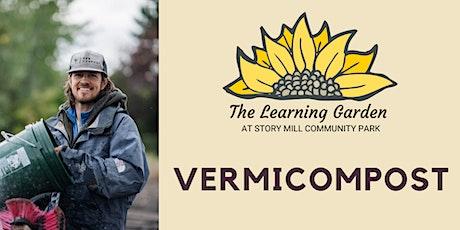 Summer Workshop Series: Vermicompost tickets