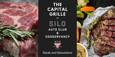 "The Capital Grille @ SILO Auto Club and Conservancy ""Steak and Simulators"" tickets"