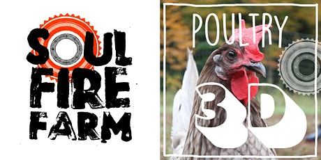 Soul Fire Farm - PASTURE RAIDED POULTRY 3D - w/ Justin Butts & Arian Rivera tickets