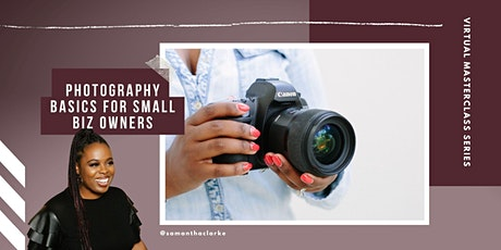 Photography Basics for Personal Brands and Small Business Owners tickets