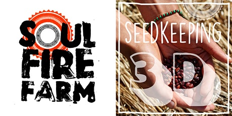 Soul Fire Farm - SEED KEEPING 3D // CONSERVACIÓN DE SEMILLAS 3D tickets