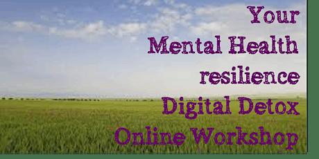 Your Mental Health Resilience Digital Detox - Online Workshop tickets