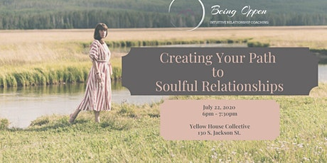 Creating Your Path to Soulful Relationships tickets