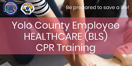 Yolo County Employee HEALTHCARE Provider CPR Training 8/19 - 8:00 am WDLD tickets