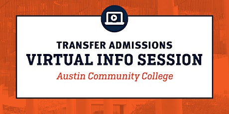 Virtual Transfer Info Session-Austin Community College tickets