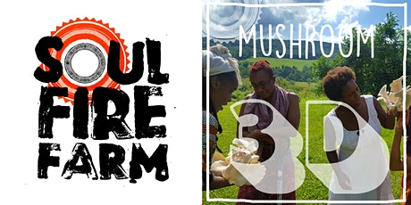 Soul Fire Farm - MUSHROOM CULTIVATION 3D // HONGOS 3D tickets