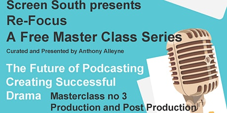 The Future of Podcasting: Creating Successful Drama - Production and Post tickets