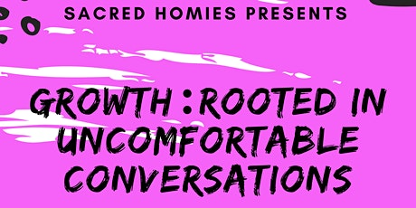 Growth : Rooted In Uncomfortable Conversations tickets