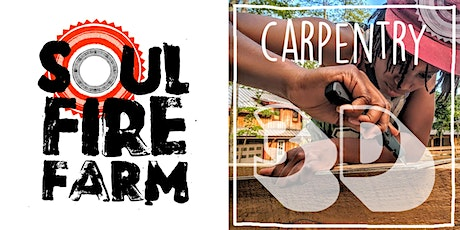 Soul Fire Farm - CARPENTRY 3D // CARPINTEÍA tickets