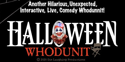 POSTPONED | Die Laughing Productions Presents Halloween Whodunit