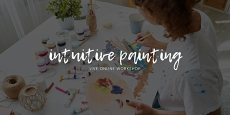 Intuitive Painting online Workshops July  2020 Tickets