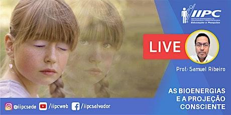 Live - As Bioenergias e  a Projeção Consciente tickets