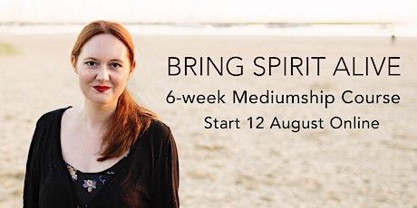 Bring Spirit Alive - Online Mediumship Course tickets