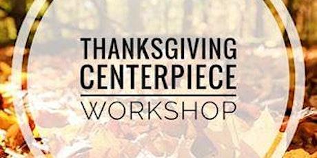 Thanksgiving Centerpiece Workshop tickets