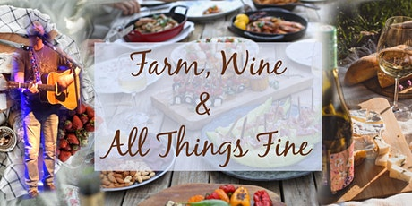 Farm, Wine & All Things Fine - 5 Course Dinner Series tickets