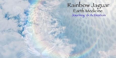 Rainbow Jaguar| Earth Medicine Journey & Activation tickets