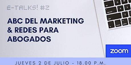 """E-Talks  #2: """"El ABC de marketing digital y redes para abogados"""" entradas"""