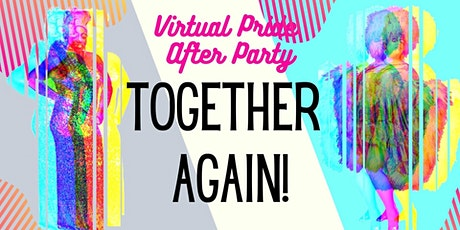 "Virtual Pride After Party ""TOGETHER AGAIN"" tickets"